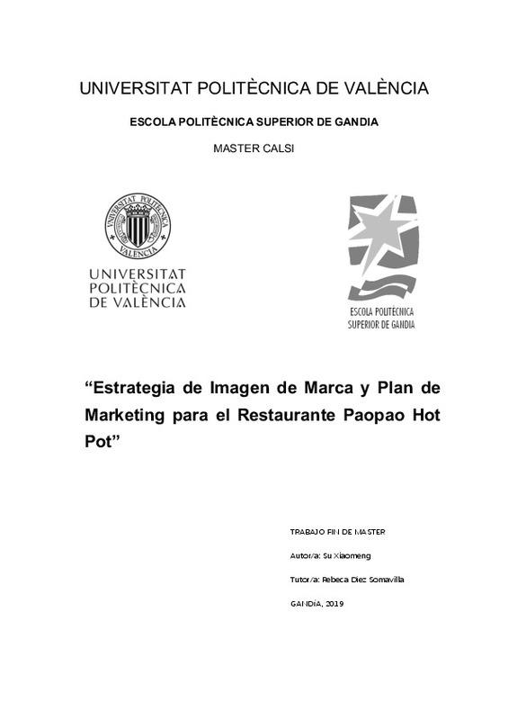 Universitat Politècnica De València Estrategia De Imagen De Marca Y Plan De Marketing Para El Restaurante Paopao Hot Pot