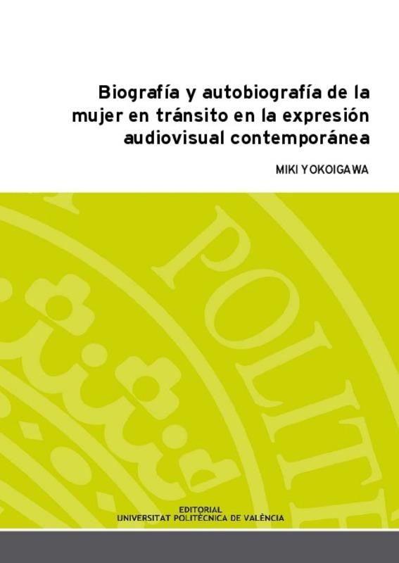 Biografía Y Autobiografía De La Mujer En Tránsito En La